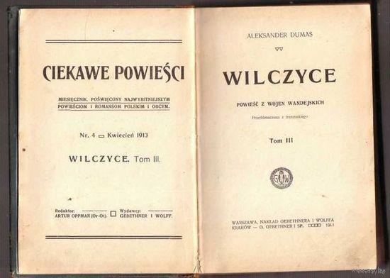 Дюма Александр. /Alexandre Dumas. Ciekawe powiesci. Tom 3-4. /Wilczyce/. 1913. (На польском языке)