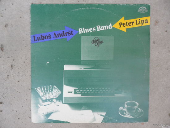 Peter Lipa & Lubos Andrst Blues Band - Blues Office - Supraphon, Чехословакия - 1987 г.