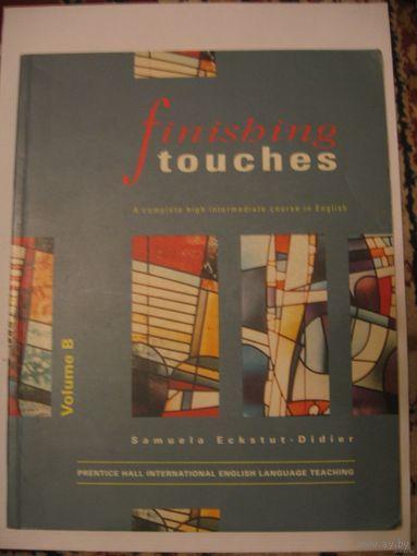 Finisbing touches/ Учебник для изучения американского языка.Нью-йорк.