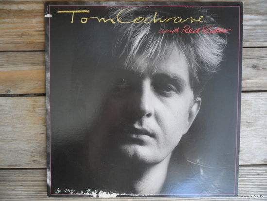 Tom Cohrane - Tom Cohrane and Red Rider - Capitol Records, США - 1986