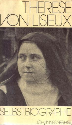 Hl. Therese von Liseux. Selbstbiographische Schriften