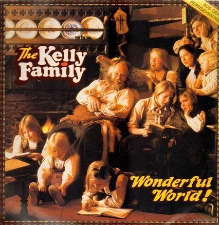 0407. The Kelly Family. Wonderful World! 1989. Kel-Life (DE) = 25$